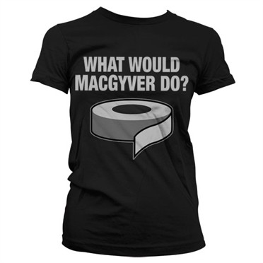 What Would MacGyver Do T-shirt donna