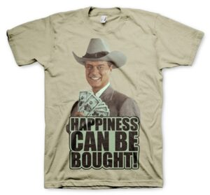 Dallas - Happiness Can Be Bought T-Shirt
