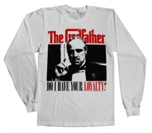 Godfather - Do I Have Your Loyalty Long Sleeve T-shirt