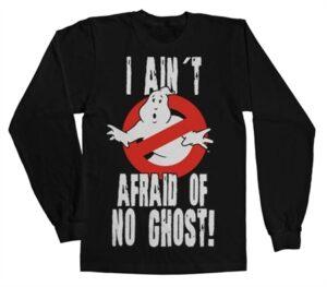 I Ain't Afraid Of No Ghost LS T-Shirt