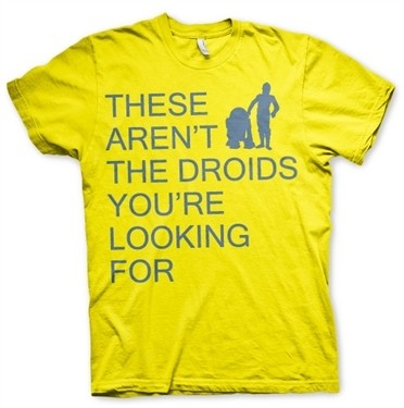 These Arenᄡt The Droids You're Looking For T-Shirt