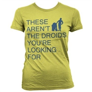 These Arenᄡt The Droids You're Looking For T-shirt donna