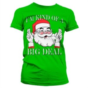 Santa - Kind Of A Big Deal T-shirt donna
