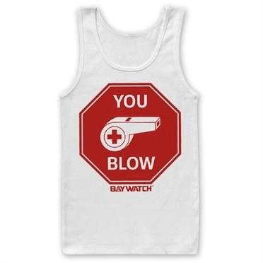 Baywatch - You Blow Tank Top